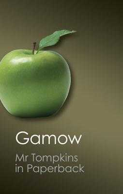 Mr Tompkins in Paperback - Gamow, George, and Penrose, Roger (Foreword by)