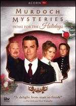 Murdoch Mysteries: Home For the Holidays - Gary Harvey