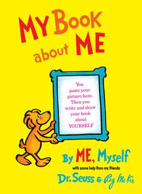 My Book about Me by Me Myself - Dr Seuss