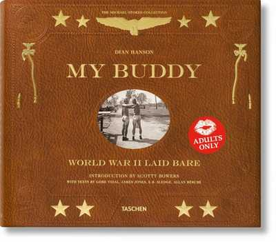 My Buddy. World War II Laid Bare - Hanson, Dian (Editor)