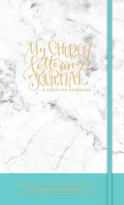 My Church Lettering Journal: A Creative Keepsake - Arneill, Amanda, and Select, Paige Tate