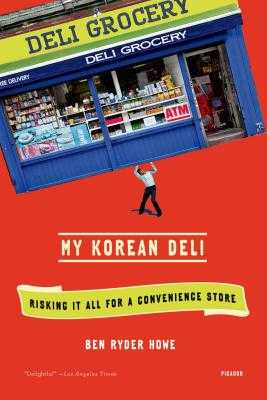 My Korean Deli - Howe, Ben Ryder