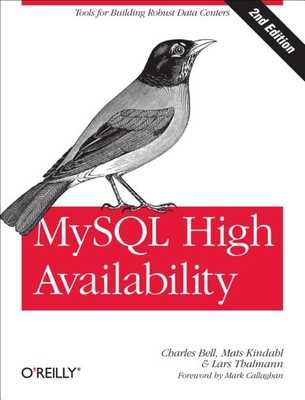 MySQL High Availability: Tools for Building Robust Data Centers - Bell, Charles, Sir, and Kindahl, Mats, and Thalmann, Lars