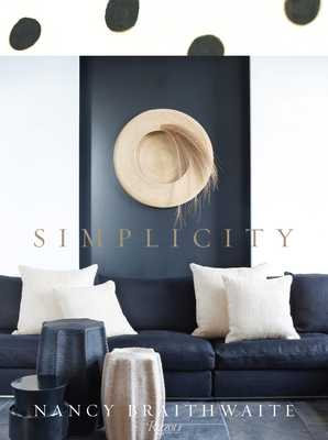 Nancy Braithwaite: Simplicity - Braithwaite, Nancy, and Caponigro, Dara (Foreword by)