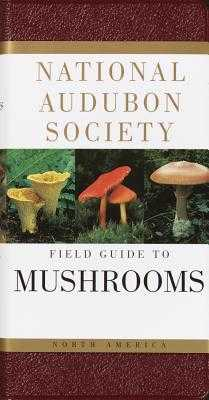 National Audubon Society Field Guide to North American Mushrooms - National Audubon Society