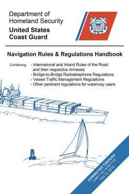 Navigation Rules & Regulations Handbook - U S Coast Guard (Prepared for publication by), and Dept of Homeland Security (Prepared for publication by)