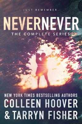 Never Never: The complete series - Fisher, Tarryn, and Hoover, Colleen