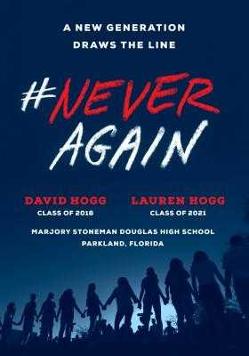 #neveragain: A New Generation Draws the Line - Hogg, David, and Hogg, Lauren