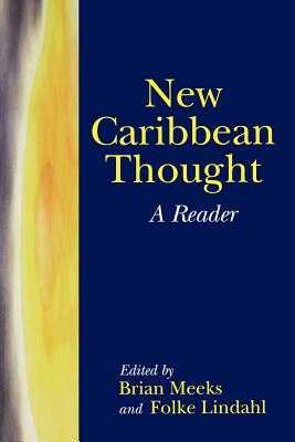 New Caribbean Thought: A Reader - Meeks, Brian (Editor), and Lindahl, Folke (Editor)