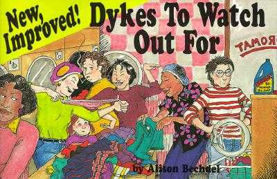 New, Improved! Dykes to Watch Out for: Cartoons - Bechdel, Alison