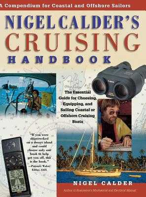Nigel Calder's Cruising Handbook: A Compendium for Coastal and Offshore Sailors - Calder, Nigel