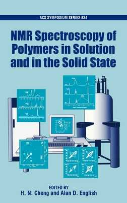 NMR Spectroscopy of Polymers in Solution and in the Solid State - Cheng, H N, and English, Alan D