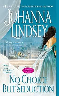 No Choice But Seduction, Volume 9: A Malory Novel - Lindsey, Johanna