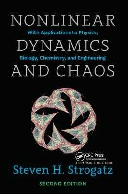 Nonlinear Dynamics and Chaos with Student Solutions Manual: With Applications to Physics, Biology, Chemistry, and Engineering, Second Edition - Strogatz, Steven H.