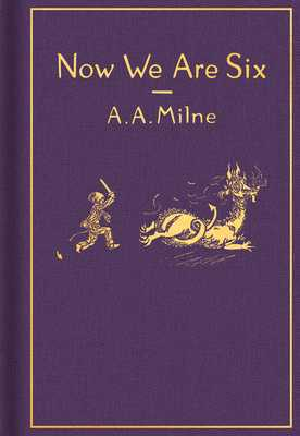 Now We Are Six: Classic Gift Edition - Milne, A A