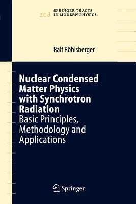 Nuclear Condensed Matter Physics with Synchrotron Radiation: Basic Principles, Methodology and Applications - Rohlsberger, Ralf