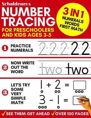 Number Tracing for Preschoolers and Kids Ages 3-5: 3-In-1 Book to Master Numerals, Words and First Math (Trace Numbers Practice Workbook for Pre K, K) - Scholdeners