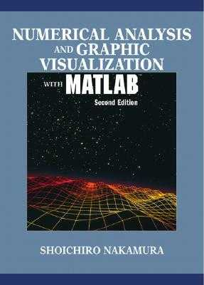 Numerical Analysis and Graphic Visualization with MATLAB - Nakamura, Shoichiro