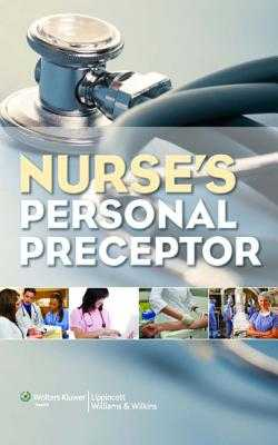 Nurse's Personal Preceptor - Lippincott (Prepared for publication by)