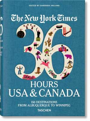 Nyt. 36 Hours. USA & Canada, 3rd Edition - Ireland, Barbara (Editor)