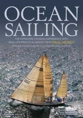 Ocean Sailing: The Offshore Cruising Experience with Real-life Practical Advice - Heiney, Paul