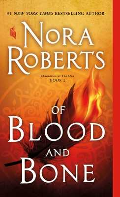 Of Blood and Bone: Chronicles of the One, Book 2 - Roberts, Nora