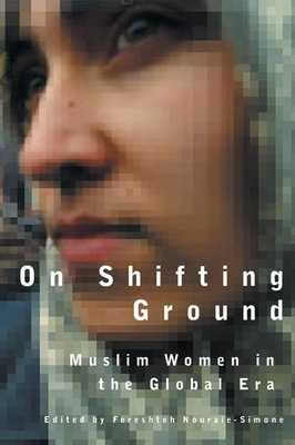On Shifting Ground: Middle Eastern Women in the Global Era - Nouraie-Simone, Fereshteh (Editor)