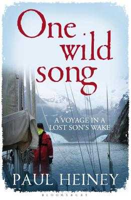 One Wild Song: A Voyage in a Lost Son's Wake - Heiney, Paul