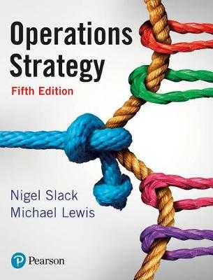 Operations Strategy - Slack, Nigel, and Lewis, Mike