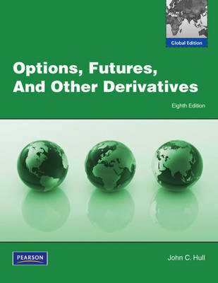 Options, Futures and Other Derivatives: Global Edition - Hull, John