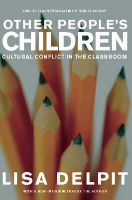 Other People's Children: Cultural Conflict in the Classroom - Delpit, Lisa