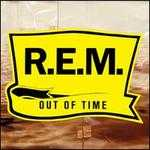 Out of Time [25th Anniversary Edition]