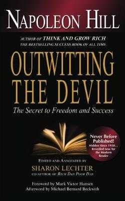 Outwitting the Devil: The Secret to Freedom and Success - Hill, Napoleon, and Lechter, Sharon L.