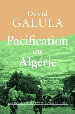 Pacification En Algerie - Galula, David, and Malye, Julia (Translated by)