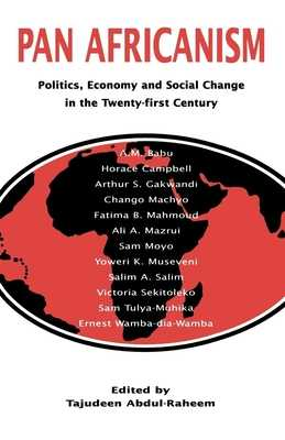 Pan-Africanism: Politics, Economy, and Social Change in the Twenty-First Century - Abdul-Raheem, Tajudeen