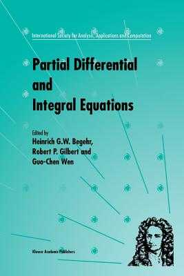 Partial Differential and Integral Equations - Begehr, Heinrich (Editor), and Gilbert, R P (Editor), and Guo, Wen-Chung (Editor)
