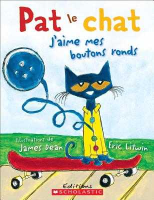 Pat Le Chat: j'Aime Mes Boutons Ronds - Litwin, Eric, and Dean, James (Illustrator)
