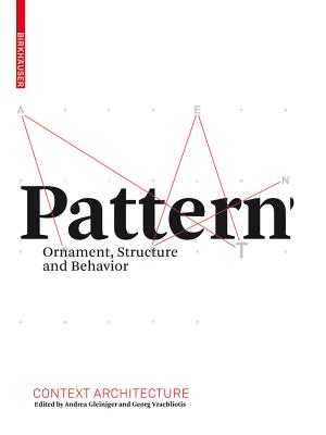 Pattern - Gleiniger, Andrea (Contributions by), and Vrachliotis, Georg (Contributions by)