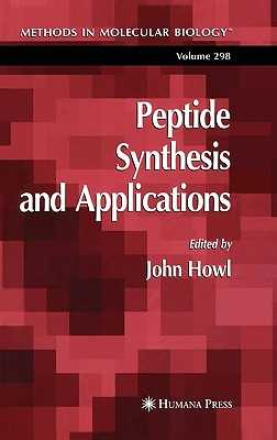 Peptide Synthesis and Applications - Howl, John (Editor)