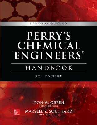 Perry's Chemical Engineers' Handbook - Green, Don, and Southard, Marylee Z.