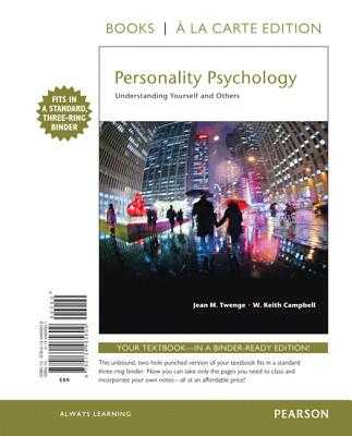 Personality Psychology: Understanding Yourself and Others -- Books a la Carte - Twenge, Jean M, PhD, and Campbell, W Keith