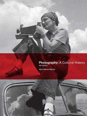 Photography: A Cultural History - Marien, Mary
