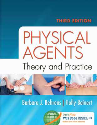 Physical Agents: Theory and Practice - Behrens, Barbara J, MS, and Beinert, Holly, PT, Mpt