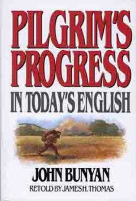 Pilgrims Progress in Today's English - Thomas, James, and Bunyan, John