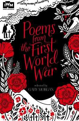 Poems from the First World War: Published in Association with Imperial War Museums - Morgan, Gaby