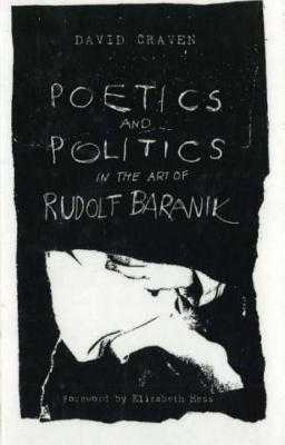 Poetics and Politics in the Art of Rudolf Baranik - Craven, David