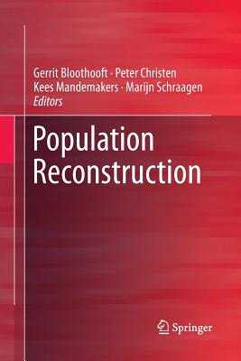 Population Reconstruction - Bloothooft, Gerrit (Editor), and Christen, Peter (Editor), and Mandemakers, Kees (Editor)