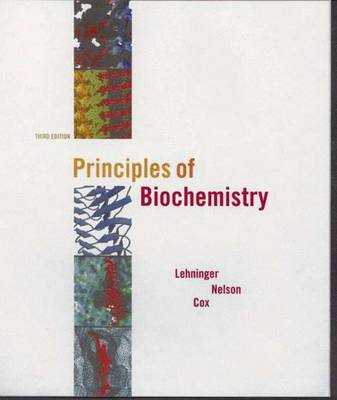 Principles of Biochemistry - Lehninger, Albert L., and Nelson, David L., and Cox, Michael