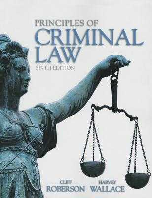 Principles of Criminal Law - Roberson, Cliff, and Wallace, Harvey