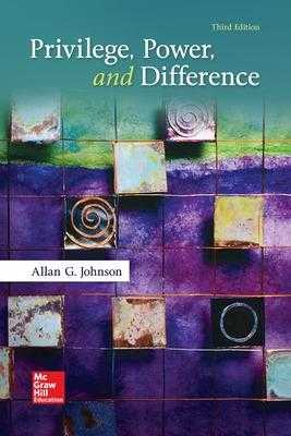 Privilege, Power, and Difference - Johnson, Allan